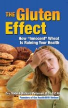 "The Gluten Effect: How ""Innocent"" Wheat is Ruining Your Health by Drs. Vikki & Richard Petersen, D.C., C.C.N."
