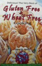 Delicious! The Very Best of Gluten Free & Wheat Free Cooking, A Home Style Recipe Collection for Celiacs & Wheat Sensitive Folks by Diane B. Jacobs