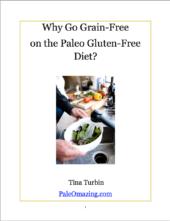 Celiac Book, Why go Grain-Free on the Paleo Gluten-Free Diet?